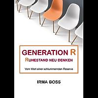 Generation R: Ruhestand neu denken Vom Wert einer schlummernden Reserve