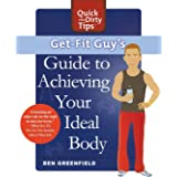 GET-FIT GUY'S GUIDE to Achieving Your Ideal Body (Quick & Dirty Tips)