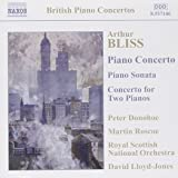 Bliss: Piano Concerto / Piano Sonata / Concerto for Two Pianos