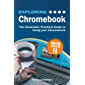 Exploring Chromebook 2020 Edition: The Illustrated, Practical Guide to using Chromebook (Exploring Tech 4) (English Edition)