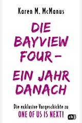 DIE BAYVIEW FOUR – EIN JAHR DANACH: Die exklusive Vorgeschichte zu ONE OF US IS NEXT (Die ONE OF US IS LYING-Reihe 3) (German Edition) Kindle Edition