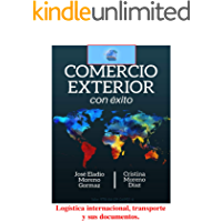 Logística internacional, transporte y sus documentos (Comercio Exterior con Éxito nº 13)