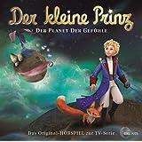 Der kleine Prinz - Der Planet der Gefühle - Das Original-Hörspiel zur TV-Serie, Folge 17