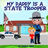 My Daddy is a State Trooper