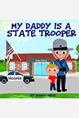 My Daddy is a State Trooper Paperback