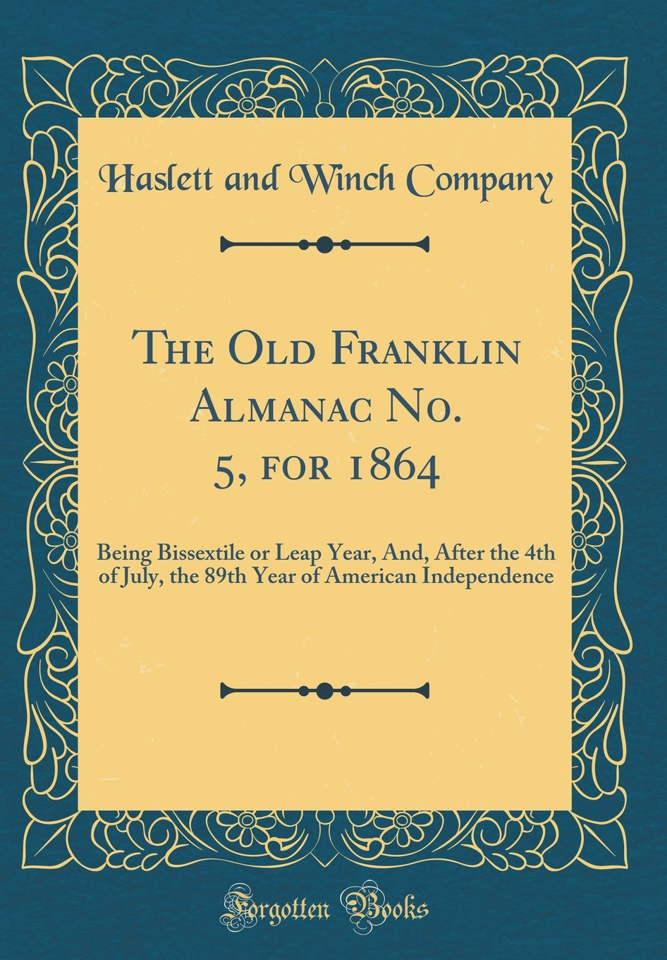 The Old Franklin Almanac No  5, for 1864: Being Bissextile