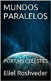 MUNDOS PARALELOS: PORTAIS CELESTES