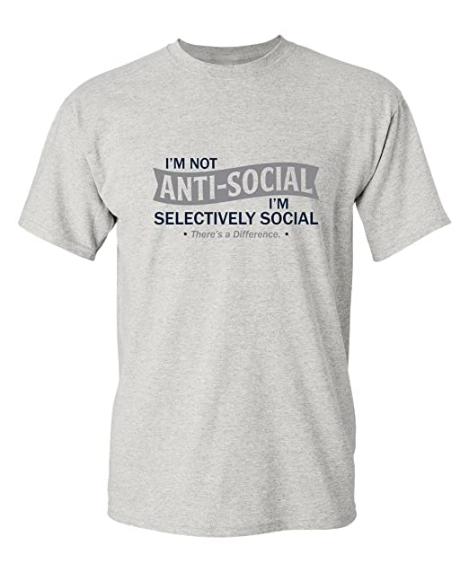 2f03dc8dd I'm Not Anti-Social I'm Selectively Cool Sarcastic Novelty Graphic Funny