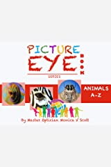 Animals A-Z: Picture Eye Book (Eye Book Series 1) Kindle Edition