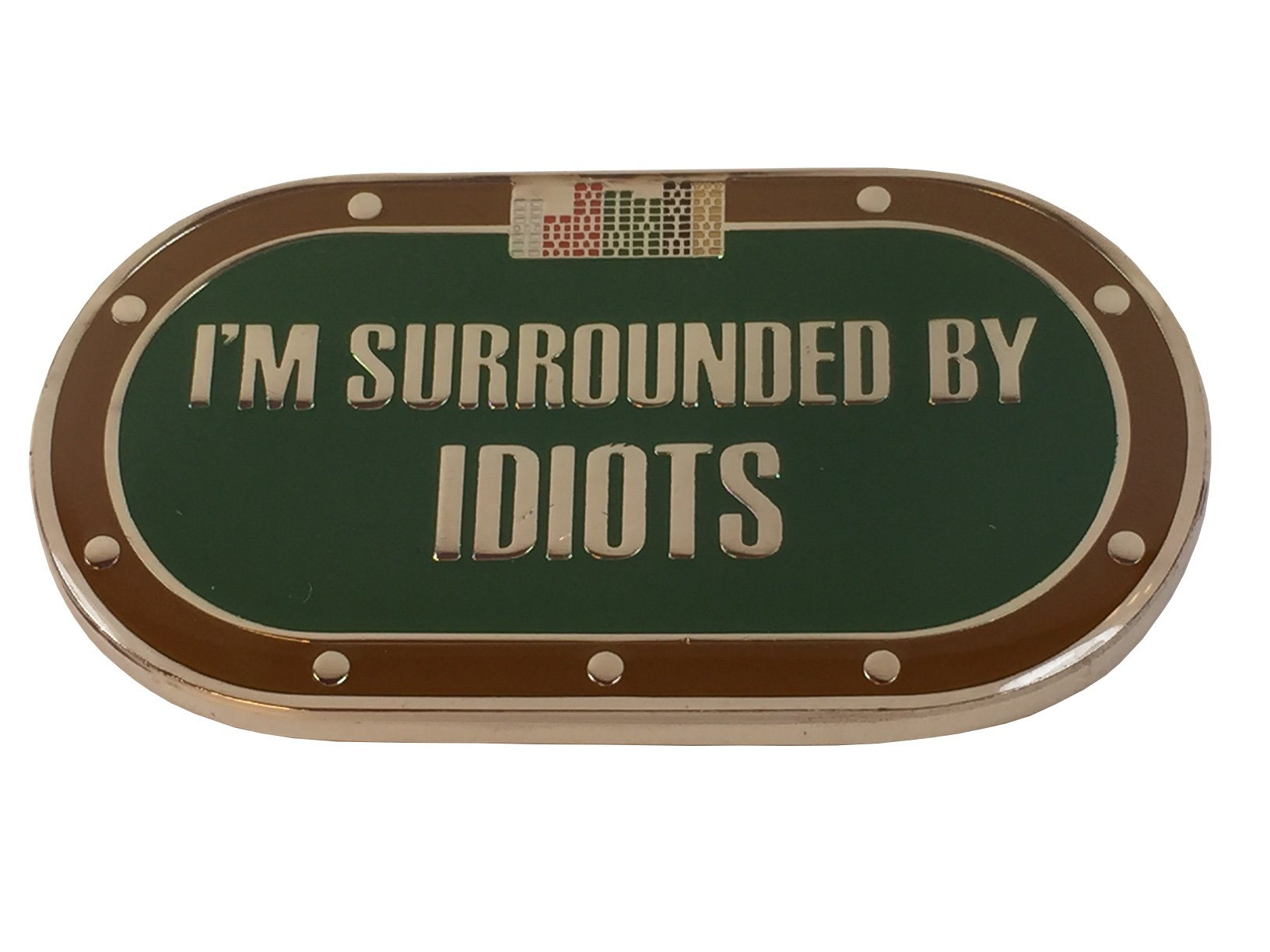 I'm Surrounded By Idiots Poker Weight