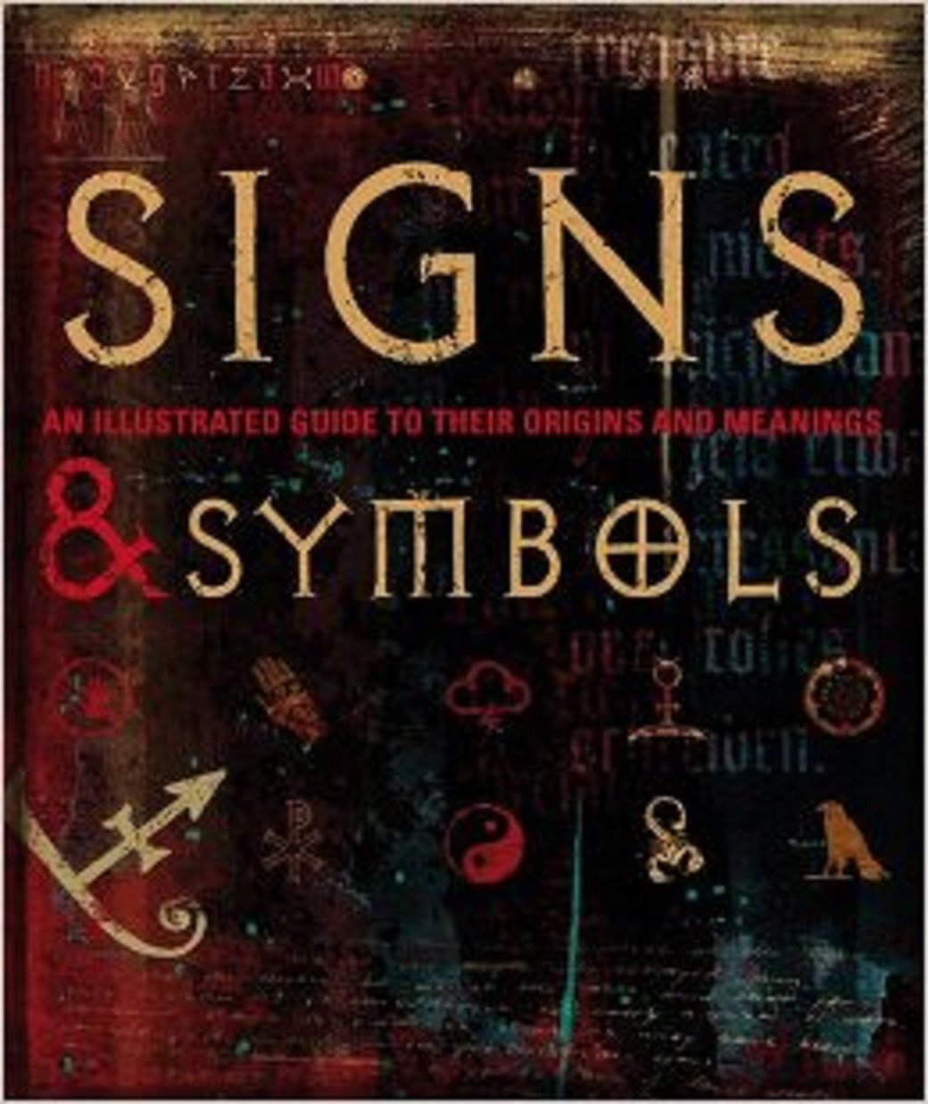 Signs Symbols Field Guide An Illustrated Guide To Their Origins