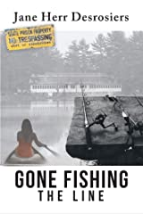 Gone Fishing: The Line Kindle Edition