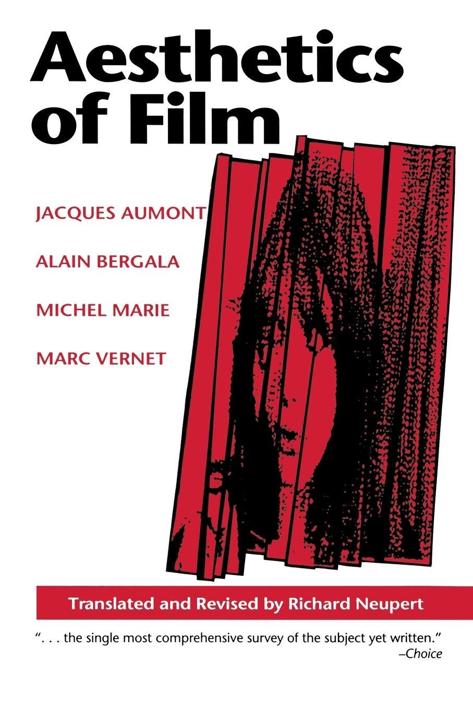 Aesthetics Of Film Texas Film Studies Series Aumont Jacques Bergala Alain Marie Michel Vernet Marc Neupert Richard Neupert Richard 9780292704374 Amazon Com Books