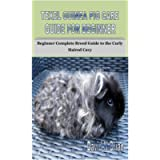 TEXEL GUINEA PIG CARE GUIDE FOR BEGINNER: Beginner Complete Breed Guide to the Curly Haired Cavy