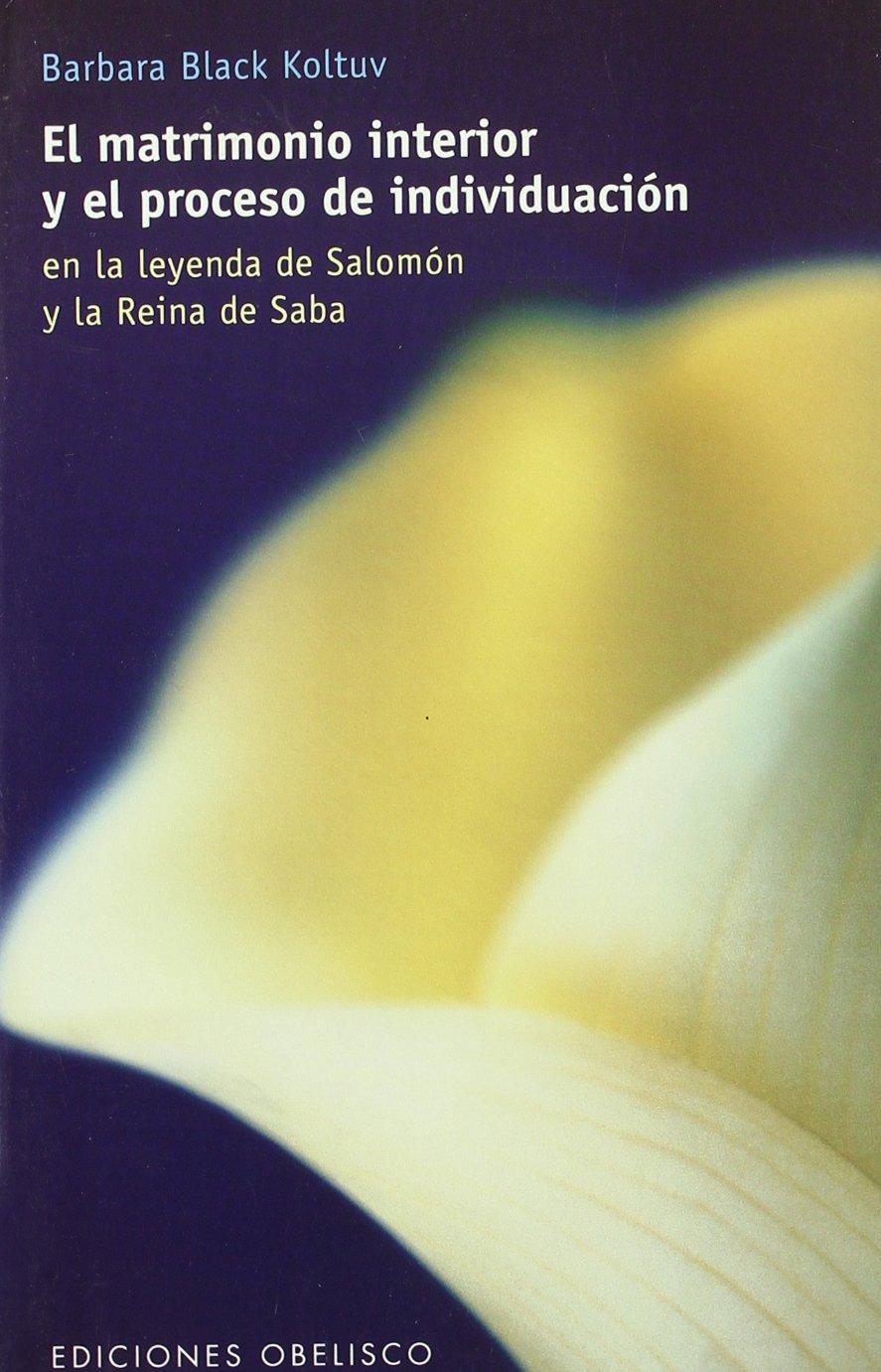 Download El Matrimonio Interior Y El Proceso De Individualizacion/Salomon & Sheba: Inner Marriage and Individuation (Spanish Edition) PDF