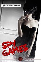 Spy Games: Thrilling Spy Erotica Kindle Edition