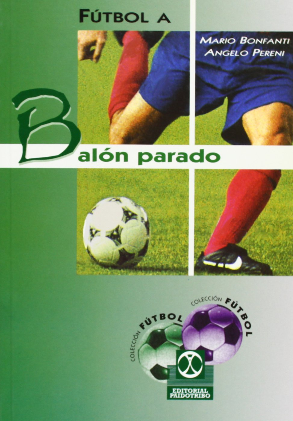 FÚTBOL A BALÓN PARADO (Deportes): Amazon.es: Bonfanti, Mario ...