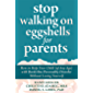 Stop Walking on Eggshells for Parents: How to Help Your Child (of Any Age) with Borderline Personality Disorder Without…