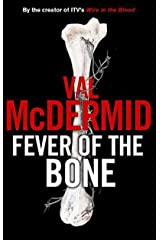 Fever of the Bone: A Novel (Tony Hill / Carol Jordan Book 6) Kindle Edition