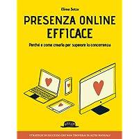 Presenza online efficace. Perché e come crearla per superare la concorrenza