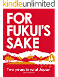 For Fukui's Sake: Two years in rural Japan