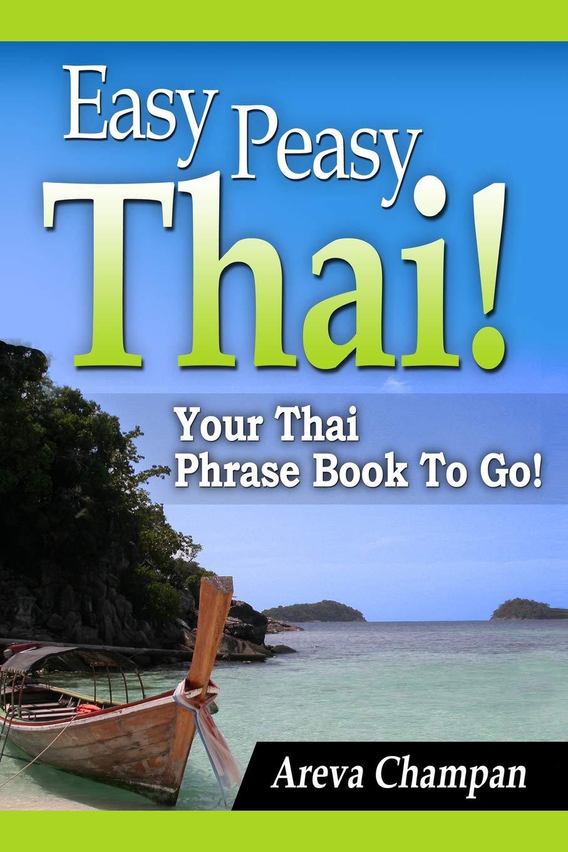 Easy peasy thai your thai phrase book to go amazon areva easy peasy thai your thai phrase book to go amazon areva champan 9781481044868 books m4hsunfo