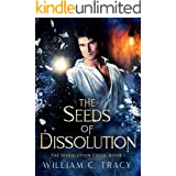 The Seeds of Dissolution: A Science Fantasy Space Opera Novel (Dissolution Cycle Book 1)