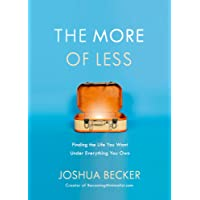More of Less: Finding the Life You Want Under Everything You