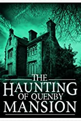 The Haunting of Quenby Mansion (A Riveting Haunted House Mystery Book 4) Kindle Edition