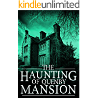 The Haunting of Quenby Mansion (A Riveting Haunted House Mystery Series Book 4) book cover