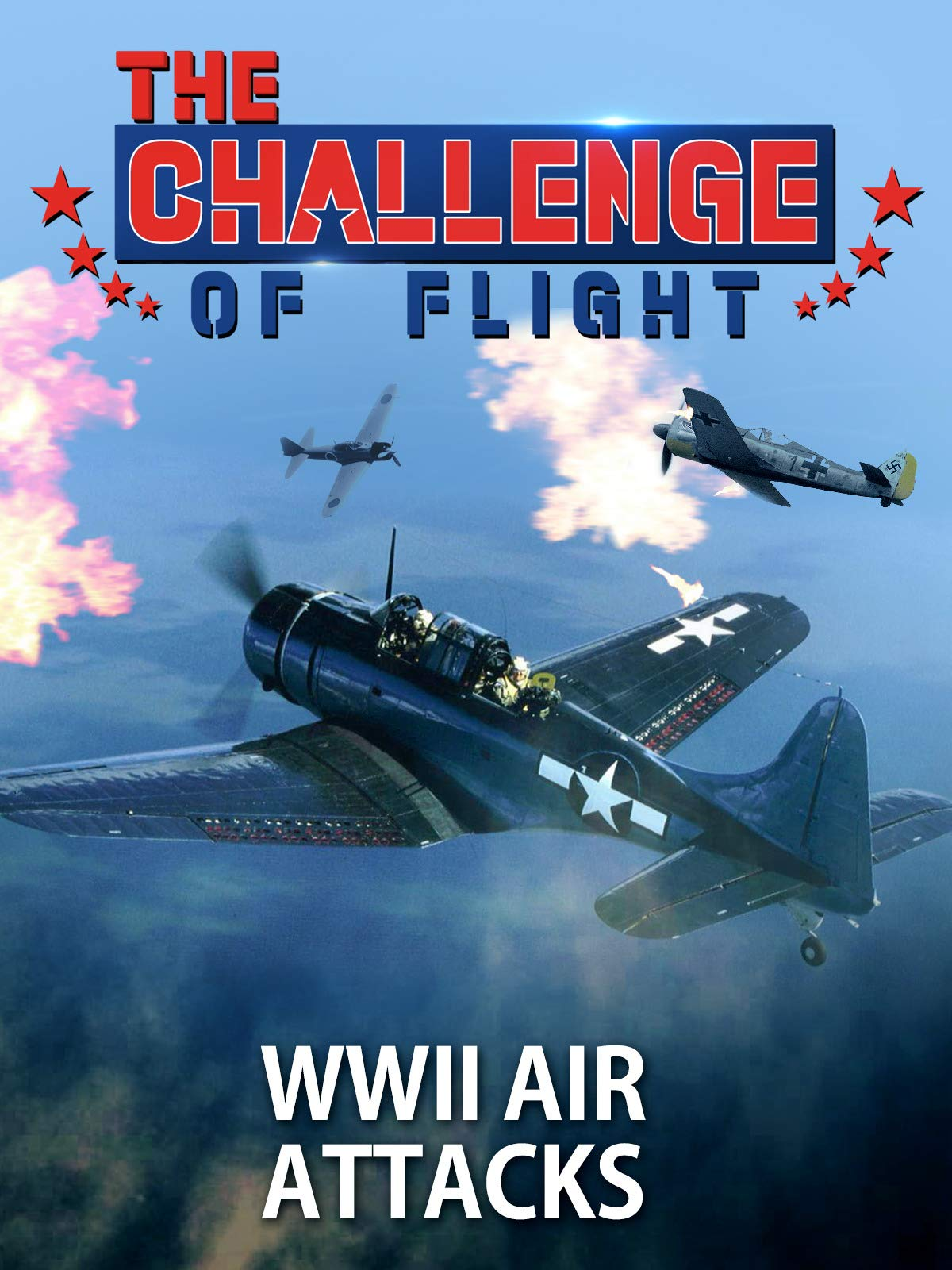 Clip: The Challenge of Flight - WWII Air Attacks
