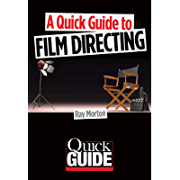 A Quick Guide to Film Directing (English Edition)