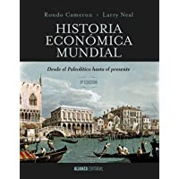 Historia económica mundial / A Concise Economic History of the World: Desde el paleolítico hasta el presente / From Paleolithic Times to the Present (Spanish Edition)