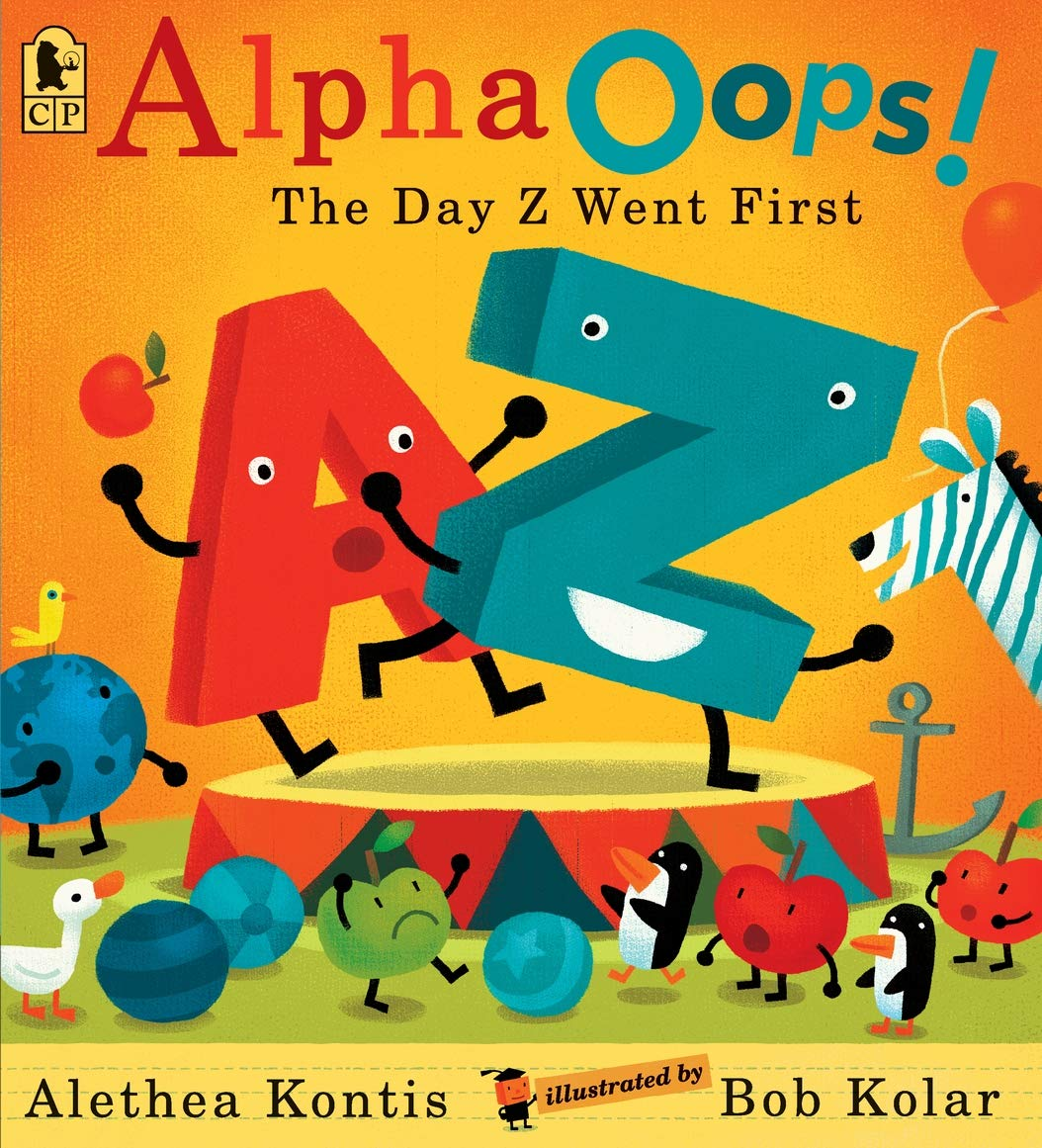 Amazon.com: AlphaOops!: The Day Z Went First (9780763660840): Kontis,  Alethea, Kolar, Bob: Books