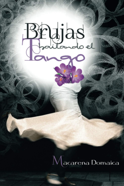 Brujas bailando el tango: Amazon.es: Domaica Goñi, Macarena: Libros