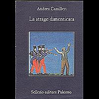 La strage dimenticata (La memoria Vol. 398) (Italian Edition)
