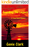 Guarding the Legacy: A Texas Ranch Romance (The McNaughton Legacy Book 3)