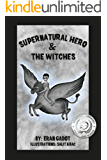 Supernatural Hero and the Witches (Book 2) (Action and Adventure)