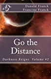 Go the Distance (Darkness Reigns Book 2)