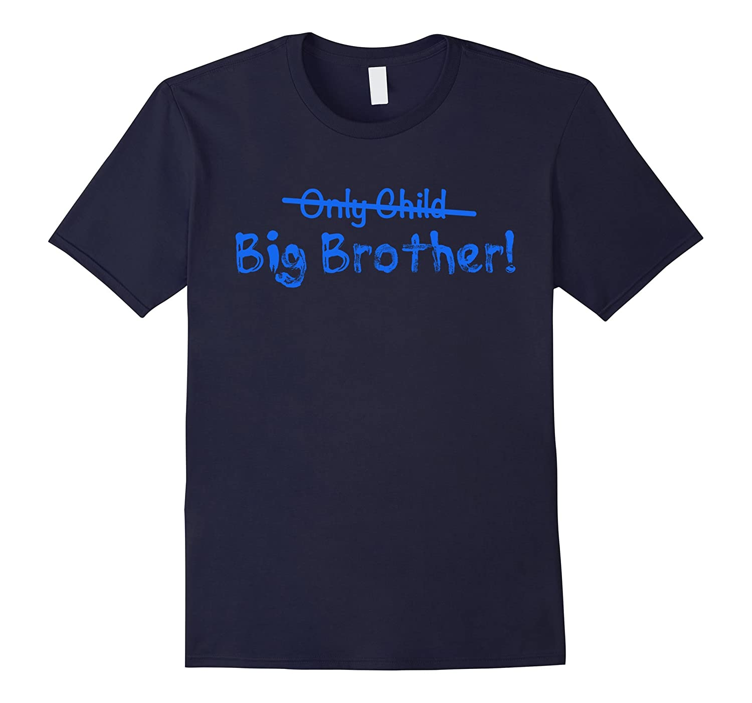 Big Brother (Only Child crossed out) Cute and Funny T-shirt-T-Shirt