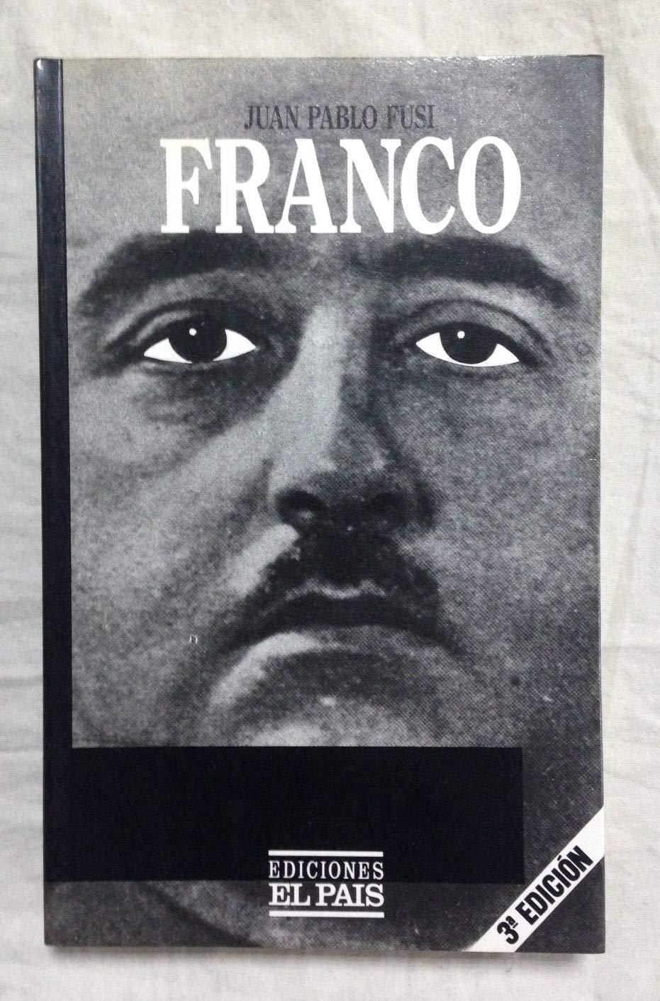 FRANCO. Autoritarismo y poder personal: Amazon.es: Fusi, Juan Pablo: Libros