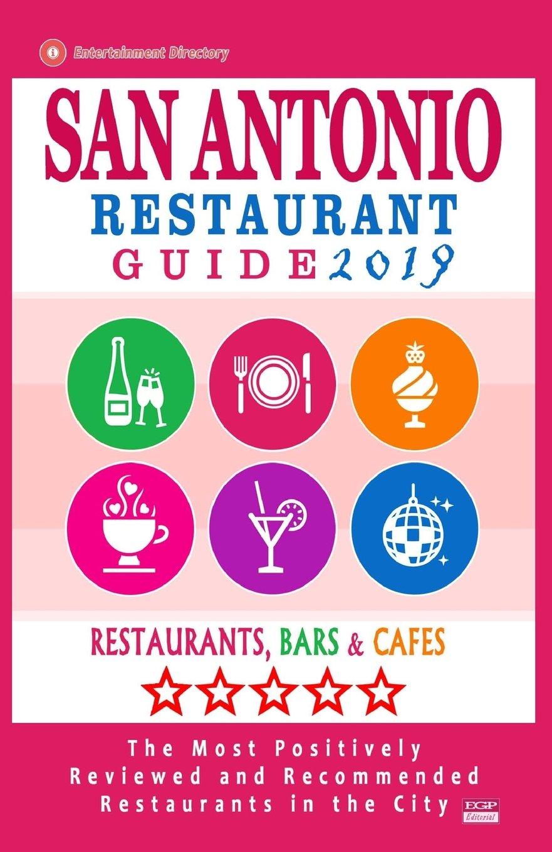 San Antonio Restaurant Guide 2019 Best Rated Restaurants In