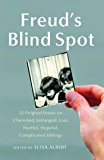 Freud's Blind Spot: 23 Original Essays on Cherished, Estranged, Lost, Hurtful, Hopeful, Complicated Siblings