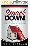 SmackDown!: How I sold $10M worth of homes in 6 months using social media