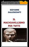 IL MACHIAVELLISMO PER TUTTI (Italian Edition)