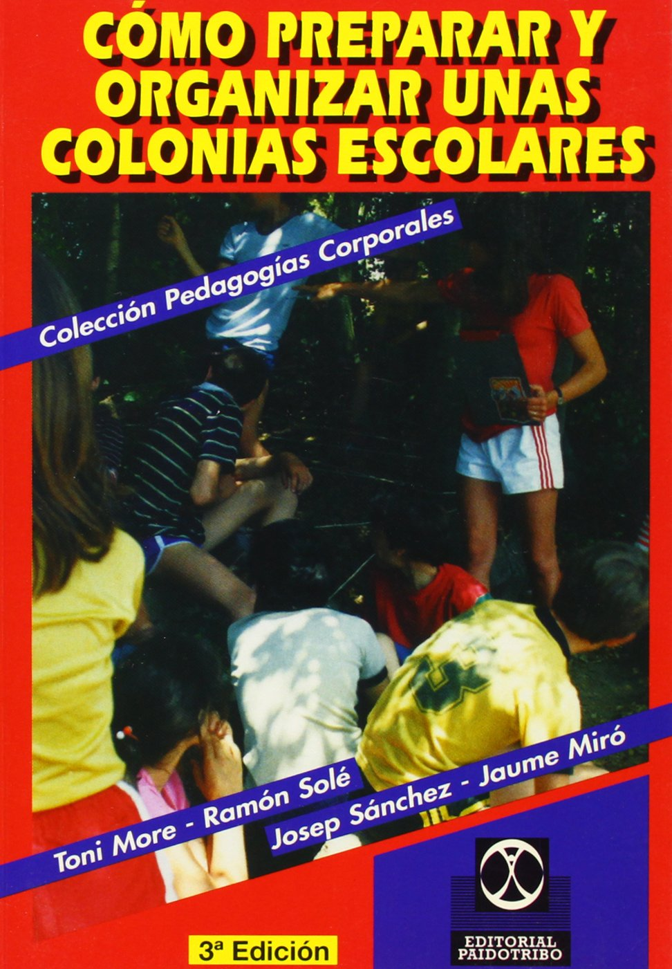 Como Preparar y Organizar Unas Colonias Escolares (Spanish Edition): Toni More: 9788480190077: Amazon.com: Books