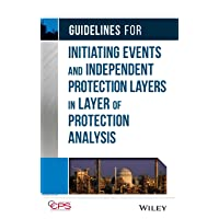 Guidelines for Initiating Events and Independent Protection Layers in Layer of Protection...