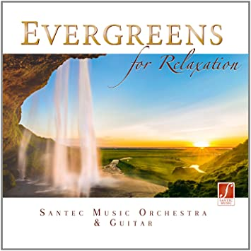 Evergreens for Relaxation - Las melodías más bellas de la guitarra, para la relajación
