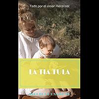 La tía Tula (Anotado) (Spanish Edition)