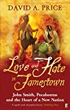 Love and Hate in Jamestown: John Smith, Pocohontas and the Heart of a New Nation: John Smith, Pocahontas, and the Heart of a New Nation